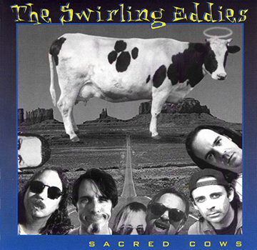 Swirling Eddies ~ Sacred Cows (1996)
