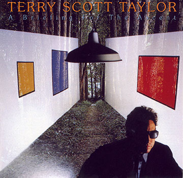 Terry Scott Taylor ~ A Briefing for the Ascent (1987)